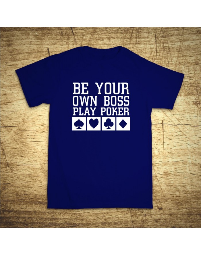 Be your own boss, play poker