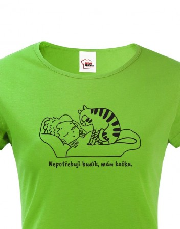 Dámské tričko Nepotřebuji budík, mám kočku