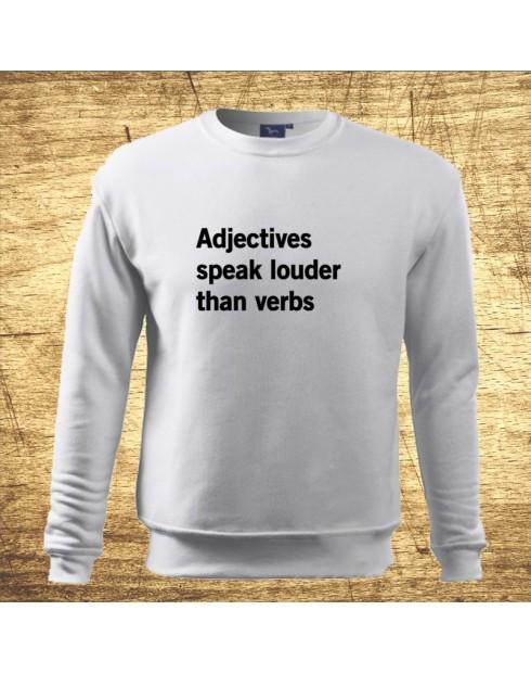 Adjectives speak louder than verbs
