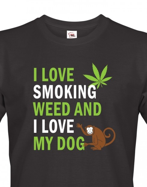 Pánské tričko - I love smoking weed and I love my dog