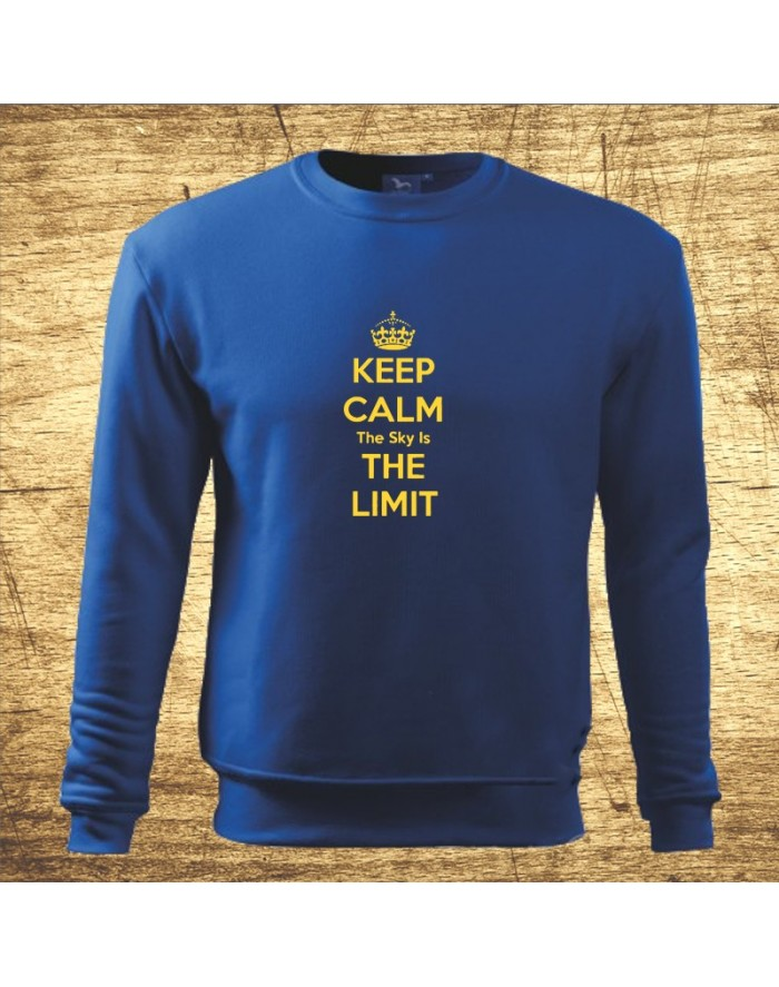 Keep calm – The sky is the limit