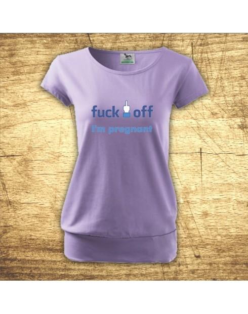 Tričko pre tehotné Fuck off, I am pregnant